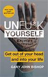 Libro: Unfu*k Yourself: Get Out of Your Head and into Your Life